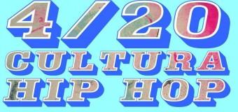 4/20 Cultura HIP HOP – Conducen: Gerardo Sanchez, Dario Magallanes.